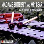 Madame Butterfly and Mr. Bear - My Blue-Eyed Guy (RadioSpia 06)